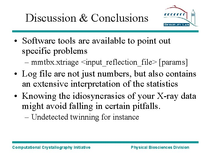 Discussion & Conclusions • Software tools are available to point out specific problems –