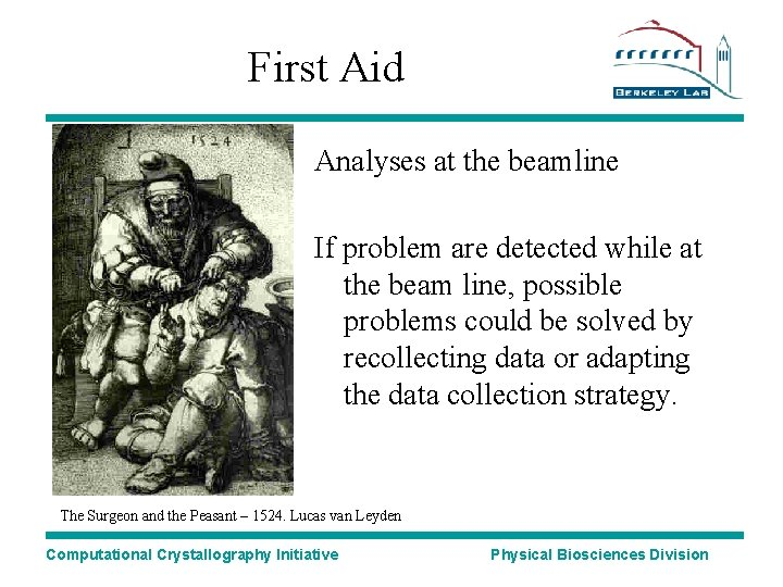 First Aid Analyses at the beamline If problem are detected while at the beam