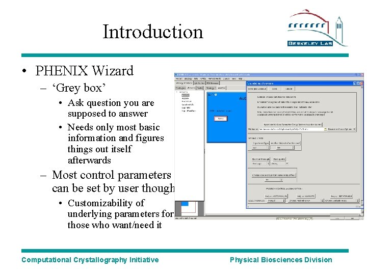 Introduction • PHENIX Wizard – 'Grey box' • Ask question you are supposed to