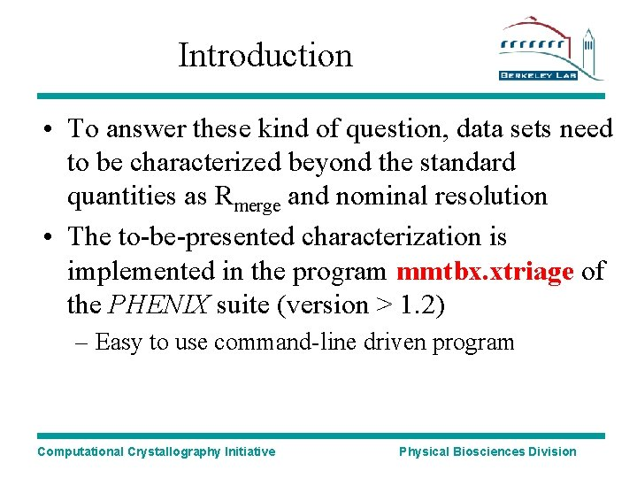 Introduction • To answer these kind of question, data sets need to be characterized