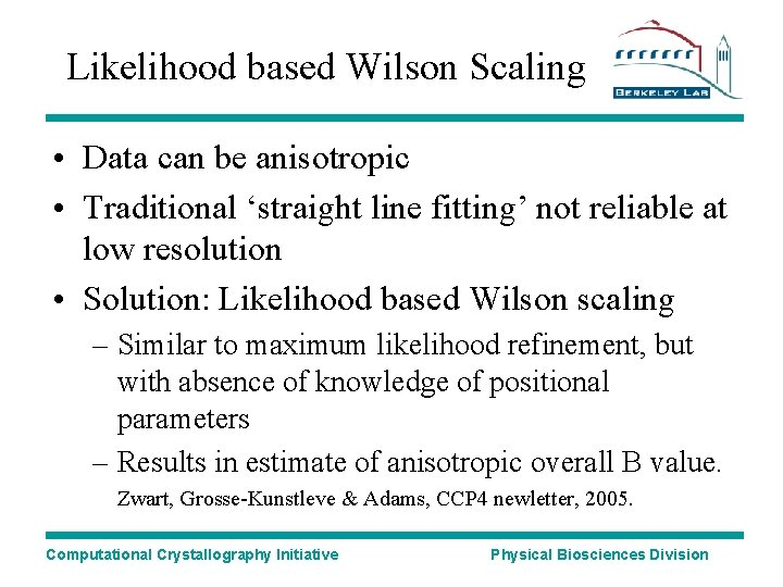 Likelihood based Wilson Scaling • Data can be anisotropic • Traditional 'straight line fitting'
