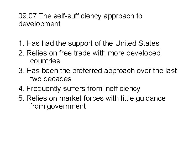 09. 07 The self-sufficiency approach to development 1. Has had the support of the