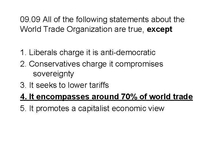 09. 09 All of the following statements about the World Trade Organization are true,