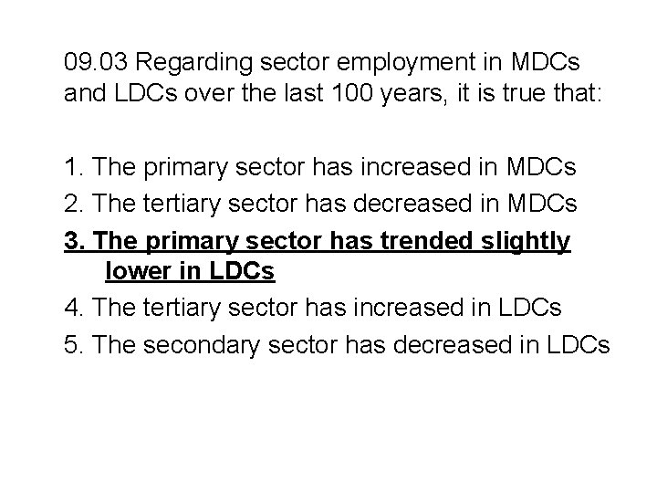 09. 03 Regarding sector employment in MDCs and LDCs over the last 100 years,
