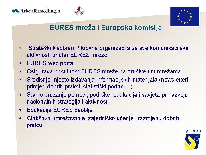 """EURES mreža i Europska komisija • """"Strateški kišobran"""" / krovna organizacija za sve komunikacijske"""