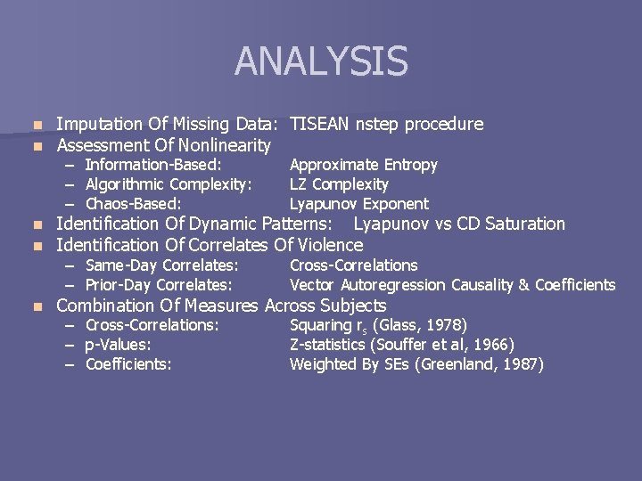 ANALYSIS n n Imputation Of Missing Data: TISEAN nstep procedure Assessment Of Nonlinearity n