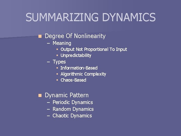 SUMMARIZING DYNAMICS n Degree Of Nonlinearity – Meaning § Output Not Proportional To Input