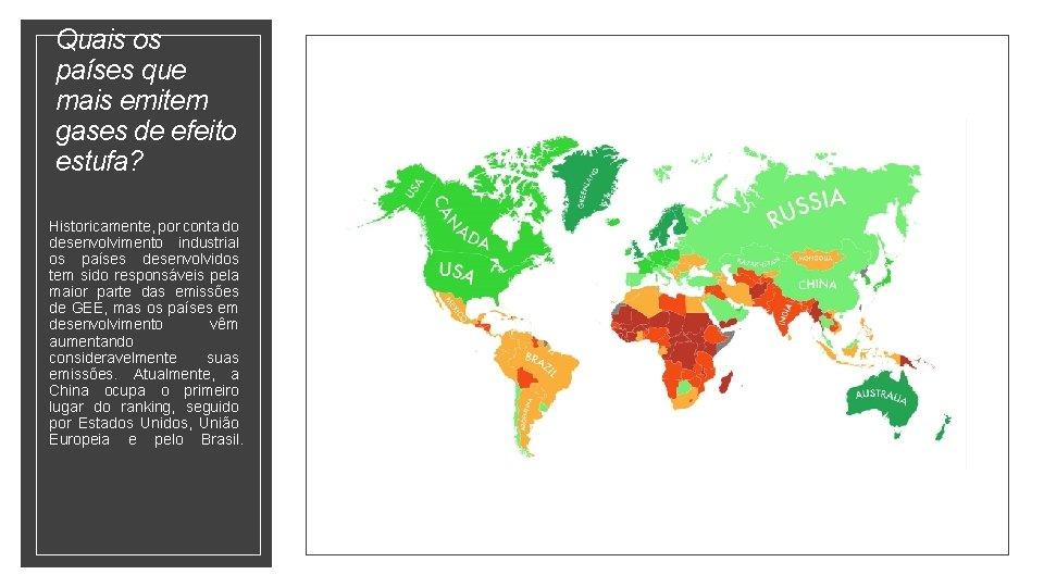 Quais os países que mais emitem gases de efeito estufa? Historicamente, por conta do