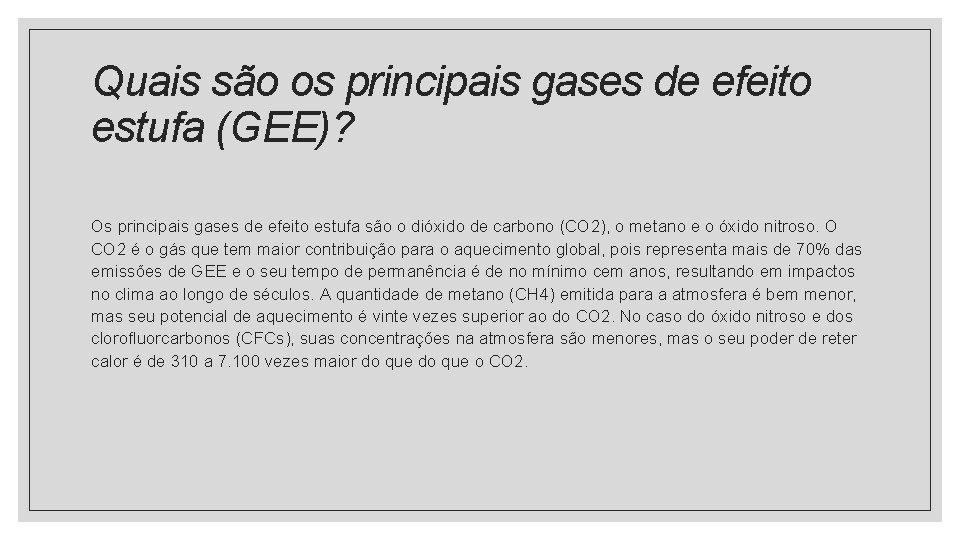 Quais são os principais gases de efeito estufa (GEE)? Os principais gases de efeito