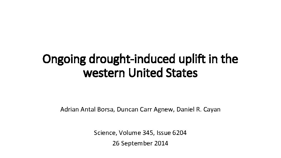 Ongoing drought-induced uplift in the western United States Adrian Antal Borsa, Duncan Carr Agnew,