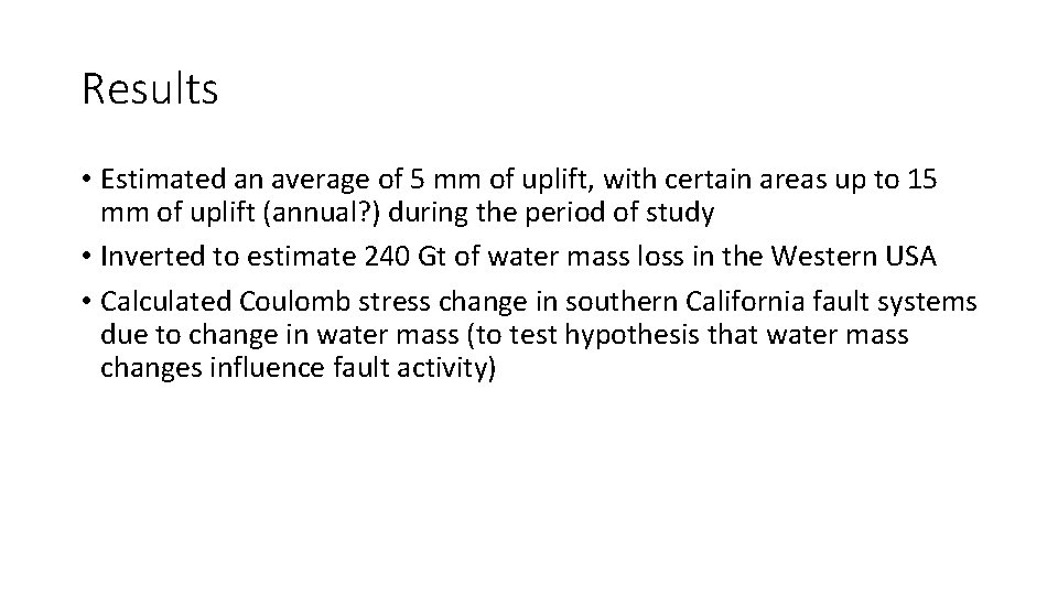 Results • Estimated an average of 5 mm of uplift, with certain areas up