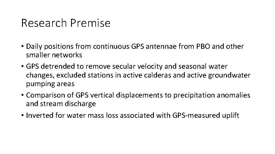 Research Premise • Daily positions from continuous GPS antennae from PBO and other smaller