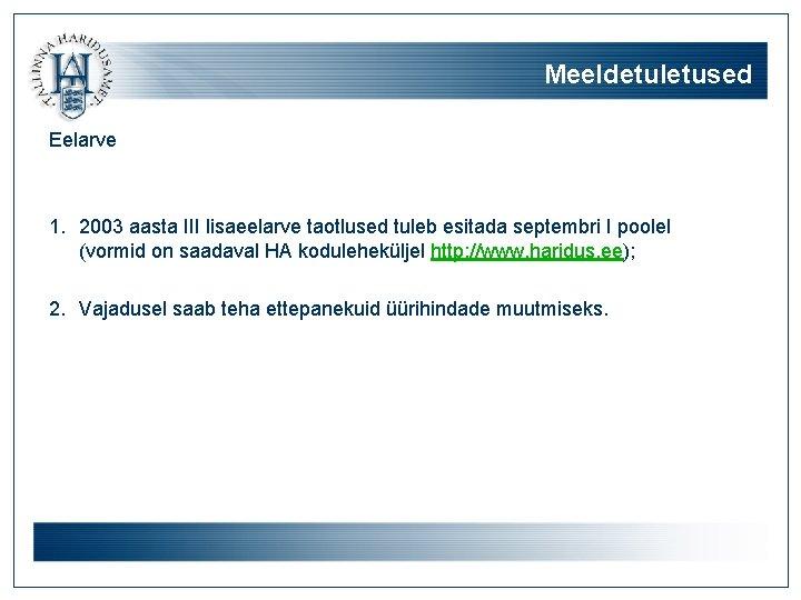 Meeldetuletused Eelarve 1. 2003 aasta III lisaeelarve taotlused tuleb esitada septembri I poolel (vormid
