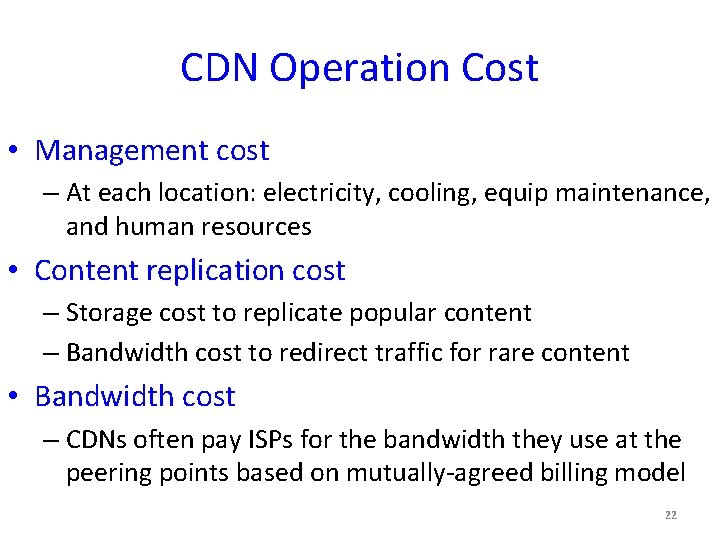CDN Operation Cost • Management cost – At each location: electricity, cooling, equip maintenance,