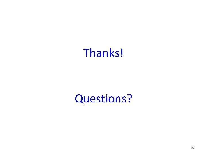 Thanks! Questions? 27