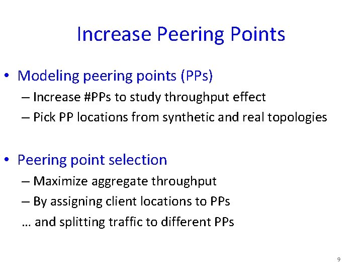 Increase Peering Points • Modeling peering points (PPs) – Increase #PPs to study throughput