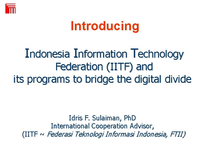 FTII Introducing Indonesia Information Technology Federation (IITF) and its programs to bridge the digital