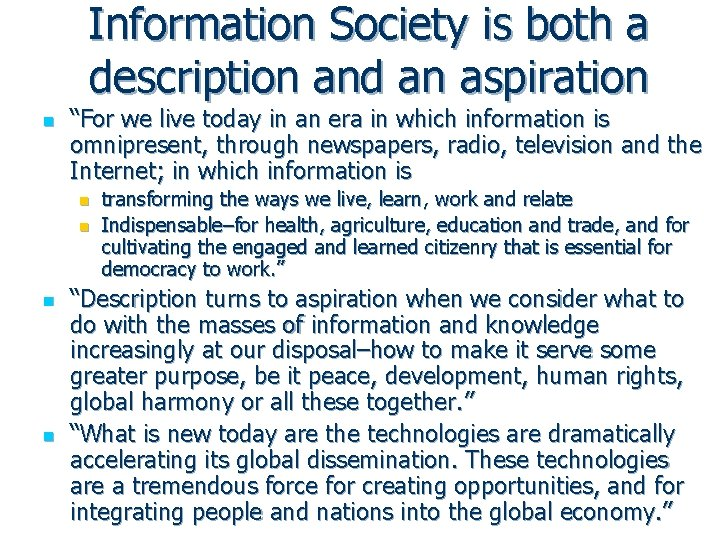 """Information Society is both a description and an aspiration n """"For we live today"""