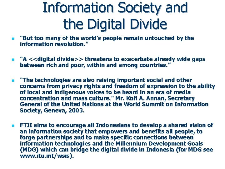 """Information Society and the Digital Divide n n """"But too many of the world's"""