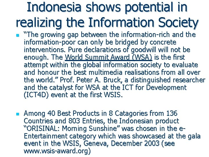 """Indonesia shows potential in realizing the Information Society n n """"The growing gap between"""