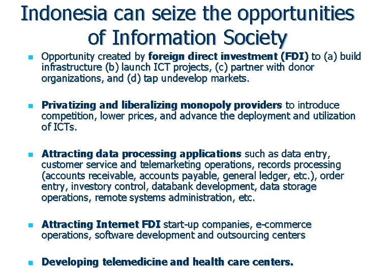 Indonesia can seize the opportunities of Information Society n n n Opportunity created by