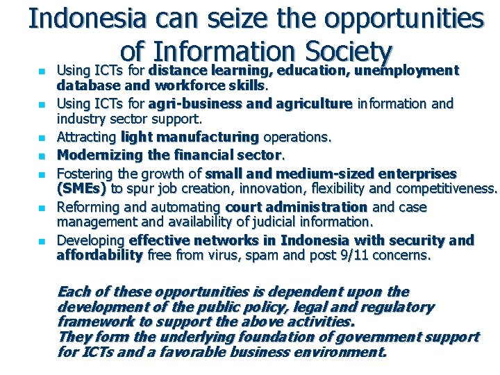 Indonesia can seize the opportunities of Information Society Using ICTs for distance learning, education,
