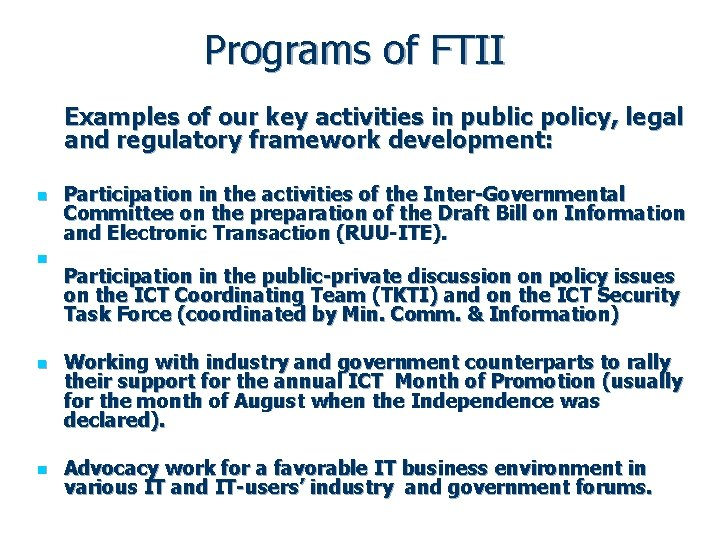 Programs of FTII Examples of our key activities in public policy, legal and regulatory