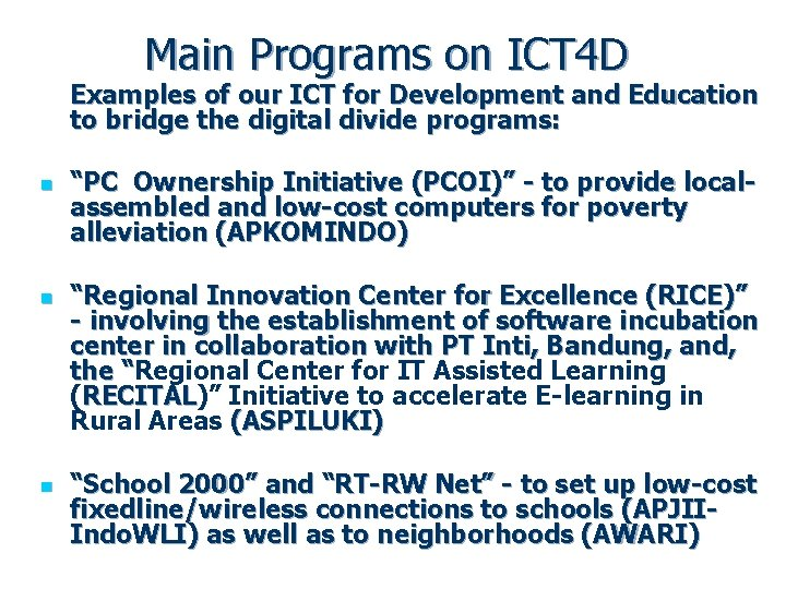 Main Programs on ICT 4 D Examples of our ICT for Development and Education