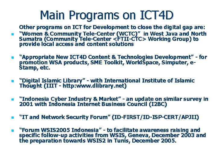 Main Programs on ICT 4 D n n Other programs on ICT for Development