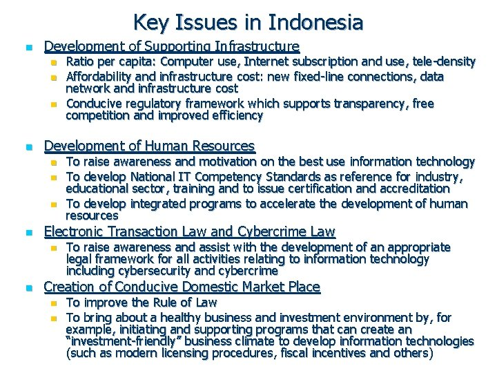 Key Issues in Indonesia n Development of Supporting Infrastructure n n Development of Human