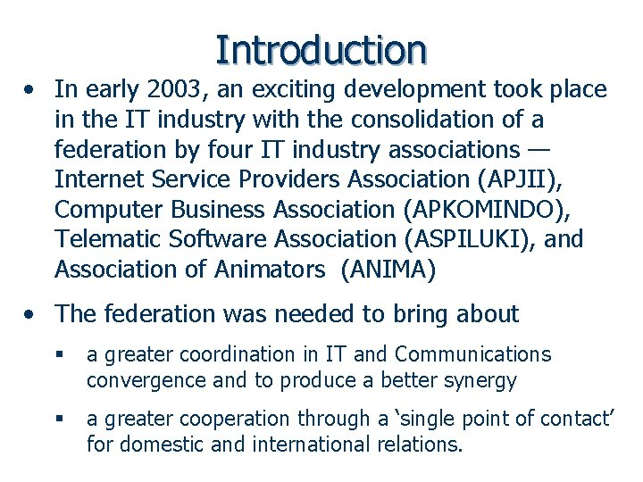 Introduction • In early 2003, an exciting development took place in the IT industry