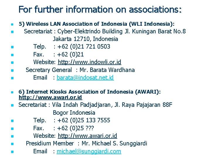 For further information on associations: n n n n 5) Wireless LAN Association of