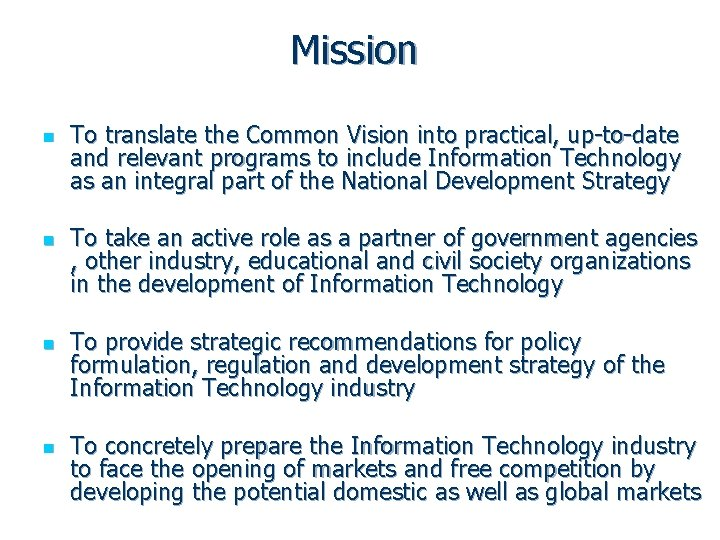 Mission n n To translate the Common Vision into practical, up-to-date and relevant programs
