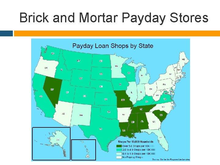 Brick and Mortar Payday Stores