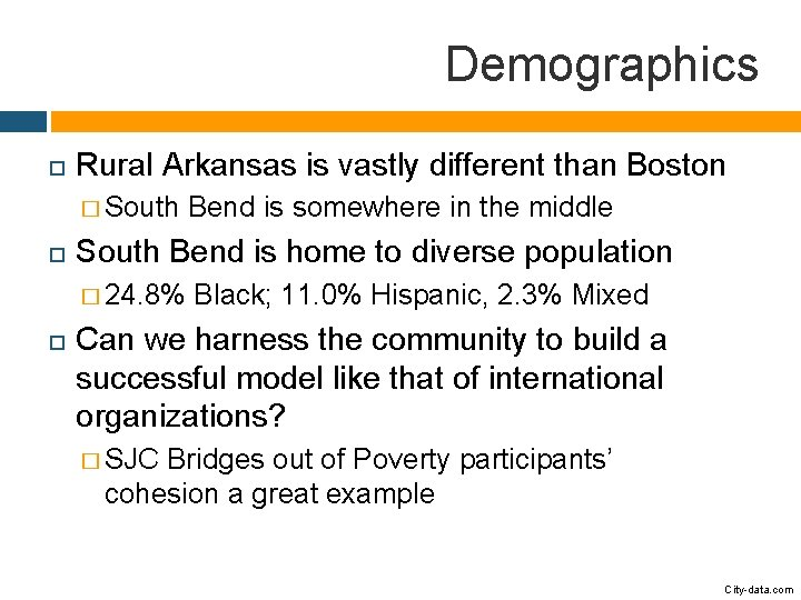Demographics Rural Arkansas is vastly different than Boston � South Bend is home to