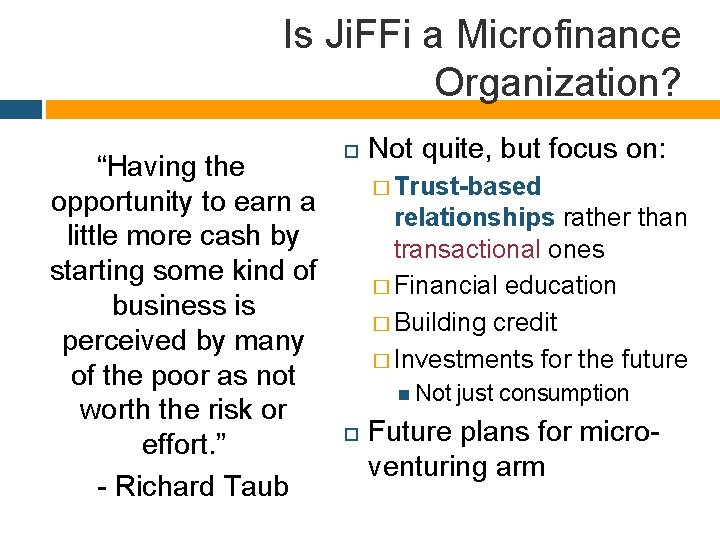 "Is Ji. FFi a Microfinance Organization? ""Having the opportunity to earn a little more"