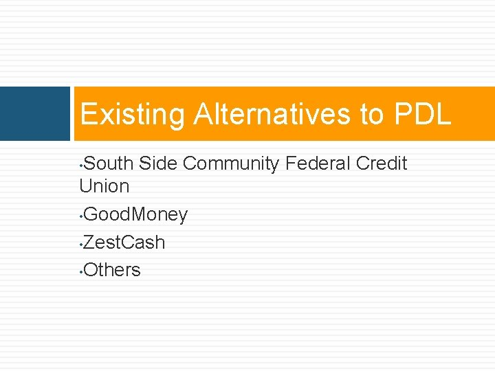 Existing Alternatives to PDL South Side Community Federal Credit Union • Good. Money •