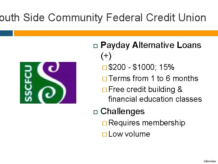 outh Side Community Federal Credit Union Payday Alternative Loans (+) � $200 - $1000;