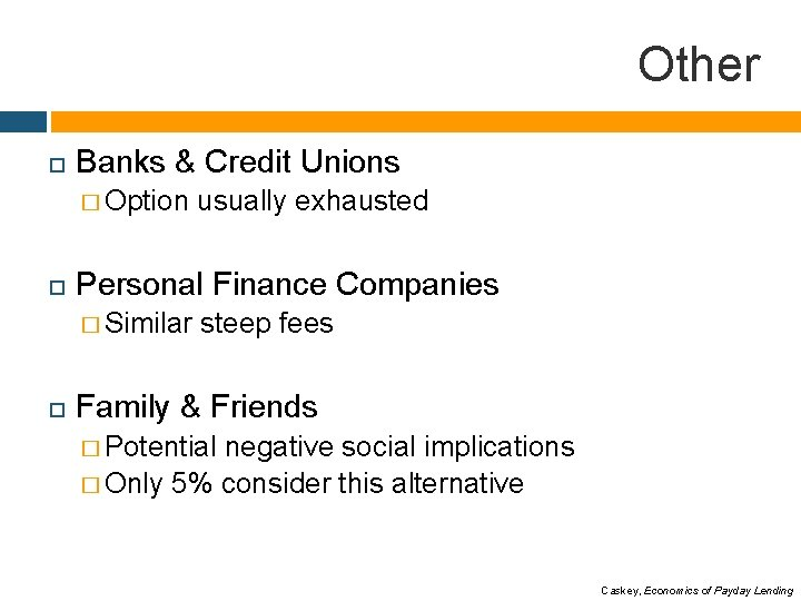 Other Banks & Credit Unions � Option Personal Finance Companies � Similar usually exhausted