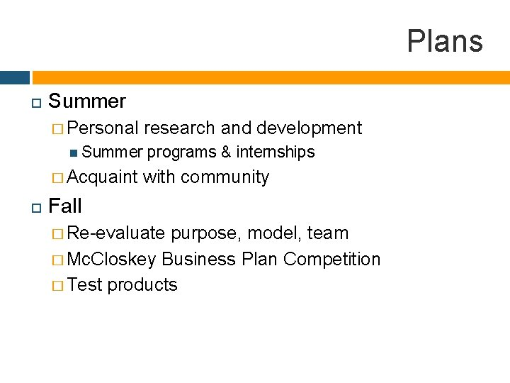 Plans Summer � Personal research and development Summer � Acquaint programs & internships with