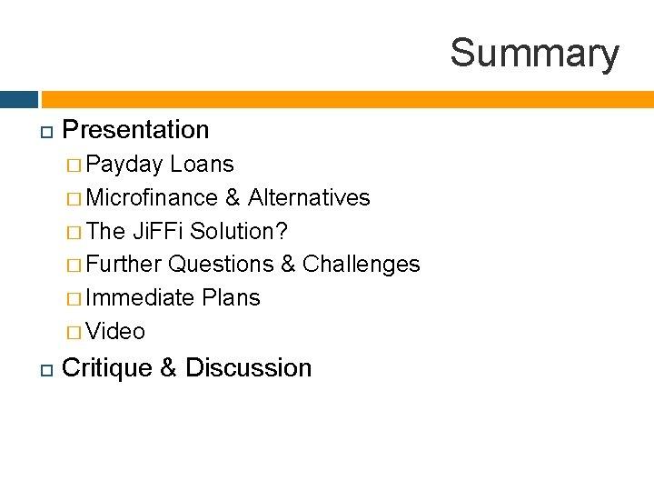 Summary Presentation � Payday Loans � Microfinance & Alternatives � The Ji. FFi Solution?