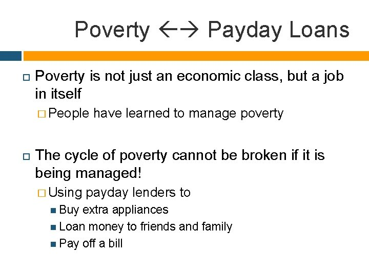 Poverty Payday Loans Poverty is not just an economic class, but a job in