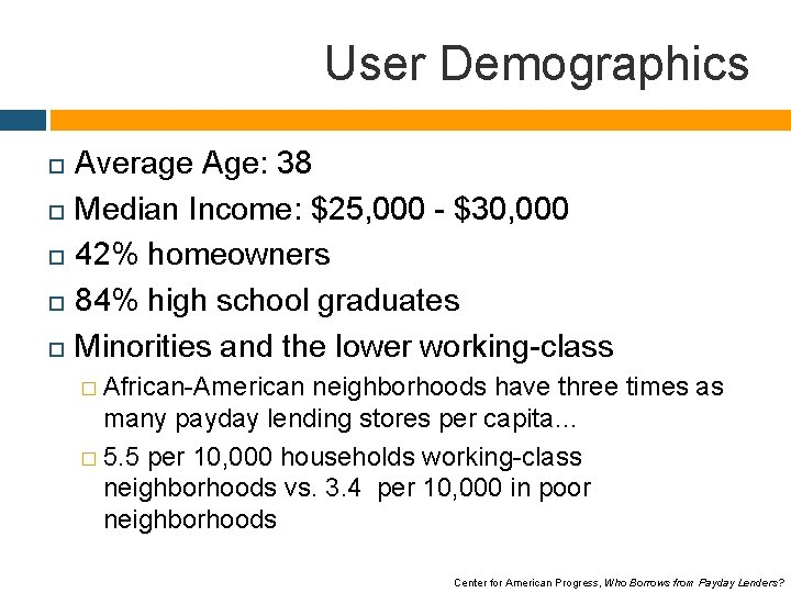User Demographics Average Age: 38 Median Income: $25, 000 - $30, 000 42% homeowners