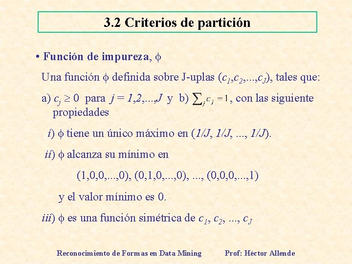 3. 2 Criterios de partición • Función de impureza, Una función definida sobre J-uplas
