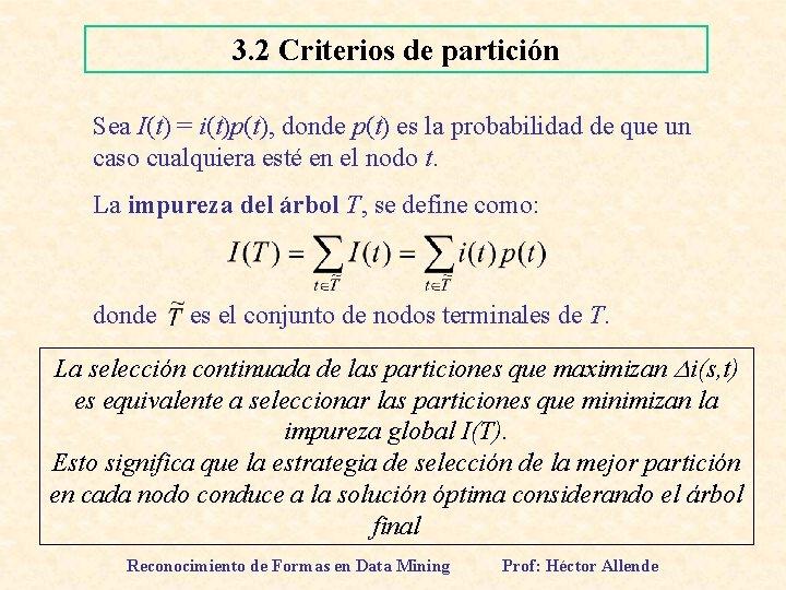 3. 2 Criterios de partición Sea I(t) = i(t)p(t), donde p(t) es la probabilidad