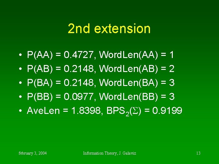 2 nd extension • • • P(AA) = 0. 4727, Word. Len(AA) = 1