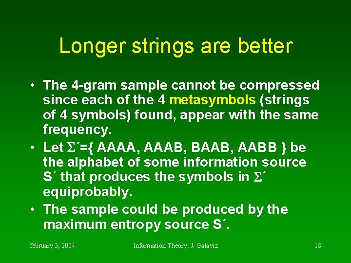 Longer strings are better • The 4 -gram sample cannot be compressed since each