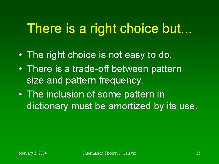 There is a right choice but. . . • The right choice is not