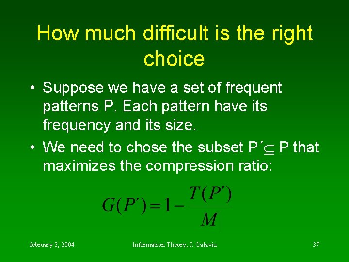 How much difficult is the right choice • Suppose we have a set of