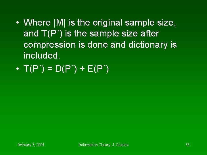 • Where |M| is the original sample size, and T(P´) is the sample